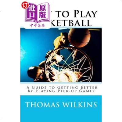 【中商海外直订】How to Play Basketball: A Guide to Getting Bette..