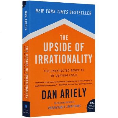 The Upside of Irrationality 英文原版 非理性的积极力量英文版原版 怪诞行为学2 心理学
