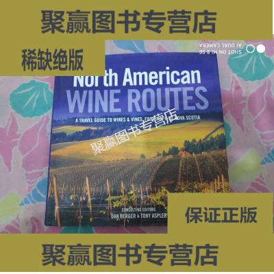 正版9层新 North American Wine Routes: A Travel Guide to Wines